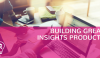 Building Great Insights Products