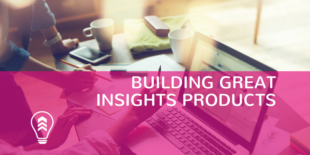 Building Great Insights Products - Sponsor blog by Seek for the 2017 Leading the Product Conference
