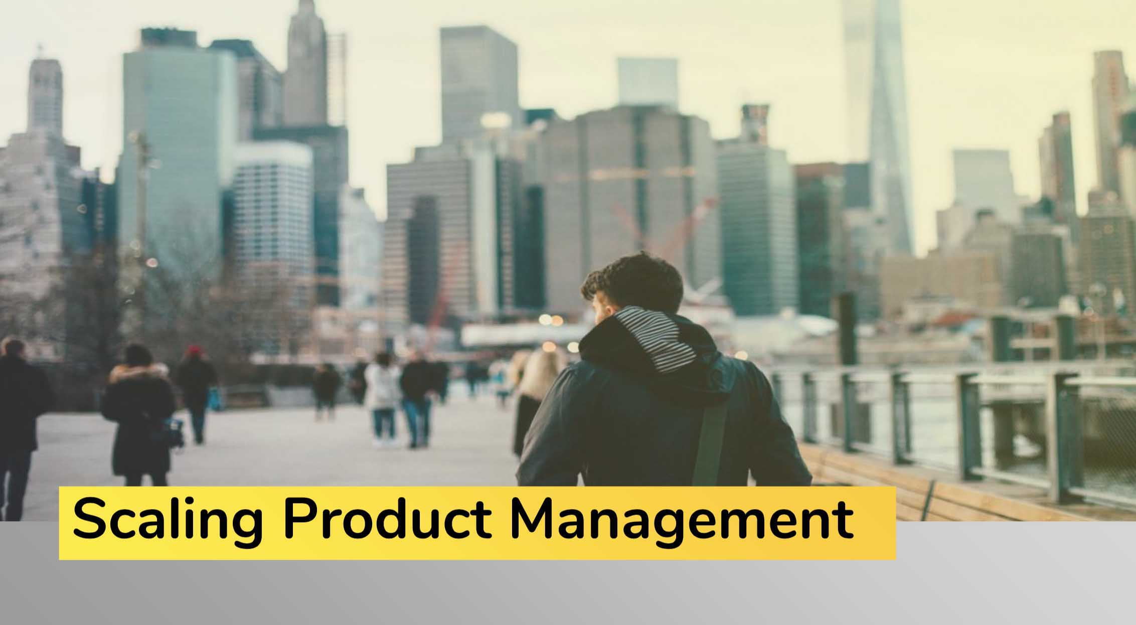 Scaling product management
