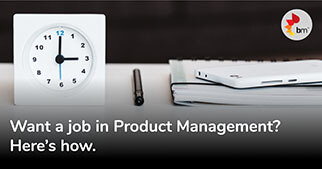 Want a job in Product Management? Here's how.